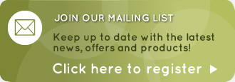 join our mailing list to keep up to date with the latest news, offers and products
